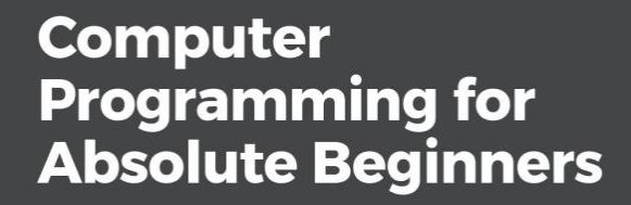 Book Review: Computer Programming for Absolute Beginners