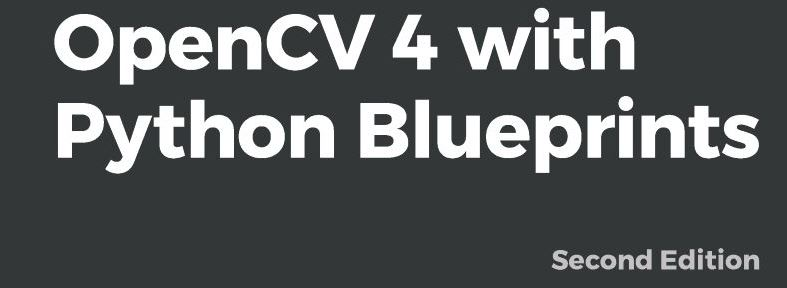 Book Review: OpenCV 4 with Python Blueprints, 2nd Ed