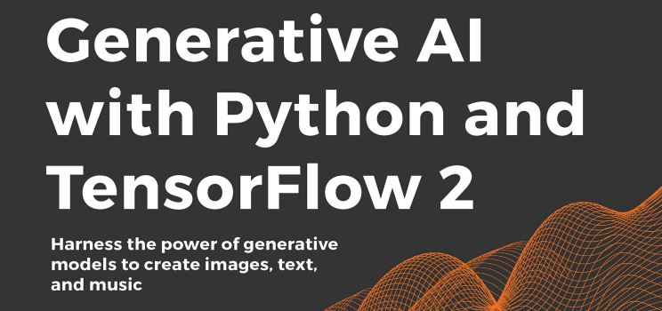 Book Review:  Generative AI with Python and TensorFlow 2