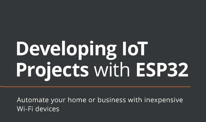 Book Review: Developing IoT Projects With ESP32